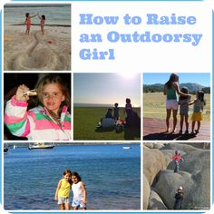 Good ideas and tips for raising a girls who appreciate the outdoors.