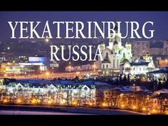 YEKATERINBURG, RUSSIA HISTORY, TOURISM, ECONOMY, SPORTS etc Russia, Tourism, History, World, Sports, Youtube, Travel, Turismo, Hs Sports