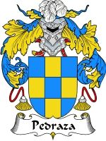 Pedraza Coat of Arms / Pedraza Family Crest  This Italian surname of PEDRAZA was of the baptismal group of surnames meaning 'the son of Piet...