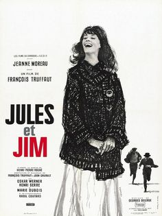 Jules & Jim: A fluid, technical masterpiece. Find it, watch it, and be amazed at how much of the films you love have built on this.