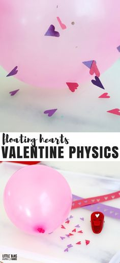 Valentines Day Physics Activities: Static Electricity with charged balloon and paper hearts