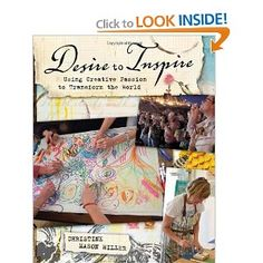Desire to Inspire: Using Creative Passion to Transform the World: Christine Mason Miller, Tonia Davenport