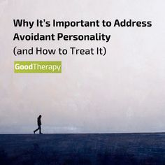 Why It's Important to Address Avoidant Personality (and How to Treat It) #AVPD #avoidant #MentalHealth