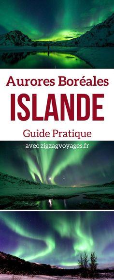 Islande Voyage - guide pour voir les aurores boréales en Islande : Où, Quand, Comment et aussi comment les photographier - Guide complet | Islande Hiver | Islande Paysage | Islande aurore boreale