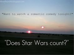 """You're dating the wrong person if Star Wars doesn't count."" I feel like Brayton would appreciate this... :P"