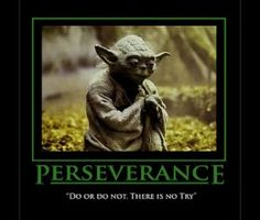 Perseverance - Do or Do Not, There is No Try - Jedi Master Yoda, Star Wars Star Wars Quotes Yoda, Yoda Quotes, War Quotes, Star Wars Humor, Quotable Quotes, Movie Quotes, Life Quotes, Lesson Quotes, Leadership Quotes