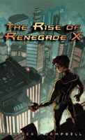 Review: The Rise of Renegade X by Chelsea M. Campbell | Escape Through the Pages | Click to see review