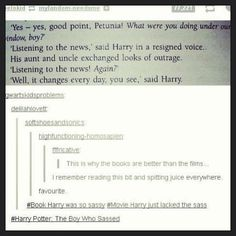Haha! I wish the characters had been like the characters in the book. Some, like Umbridge, were good in the movies, but they could have done better with some of the others.