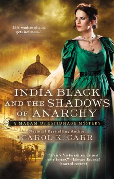 Amazon.com: India Black and the Shadows of Anarchy (A Madam of Espionage Mystery) eBook: Carol K. Carr: Kindle Store