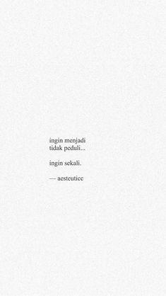 Text Quotes, Tumblr Quotes, Poem Quotes, Sad Quotes, Wisdom Quotes, Daily Quotes, Life Quotes, Cinta Quotes, Quotes Galau