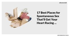 17 Best Places for Spontaneous Sex That'll Get Your Heart Racing ...