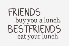 Best friends eat your lunch quotes quote friends girl quotes best friend quote for girls girls status