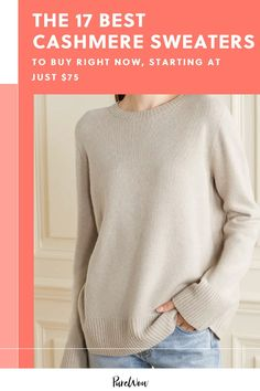 We found the best cashmere sweaters on the internet, for all body types, budgets and styles. Oh, and did we mention there are multiple under-$100 options? #best #cashmere #sweaters