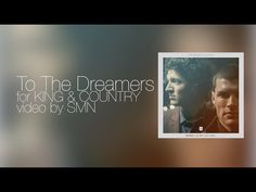To The Dreamers by for King and Country Lyrics - YouTube