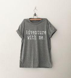 Adventure shirt travel shirt funny tees tshirt women graphic tees instagram tumblr teen clothing hiking gift for womens mens printed tshirt by CozyGal on Etsy https://www.etsy.com/listing/385639734/adventure-shirt-travel-shirt-funny-tees