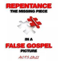 Repentance - a missing piece in a false Gospel.