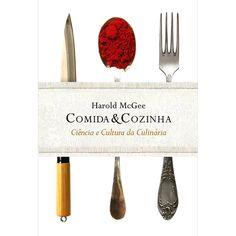 Livro - Comida e Cozinha: Ciência e Cultura da Culinária