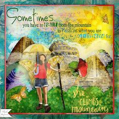 CLIMB: You may fall many times but you have to get back up and continue climbing !!  I made this page with Miranda in flight by Altered Amanda's Studio, available at Go Digital Scrapbooking here: http://www.godigitalscrapbooking.com/shop/index.php?main_page=index&manufacturers_id=148