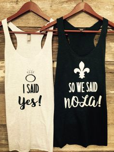 I said yes so we said NOLA bachelorette party tanks / bachelorette party favors / fast shipping by TheBridesLastBash on Etsy