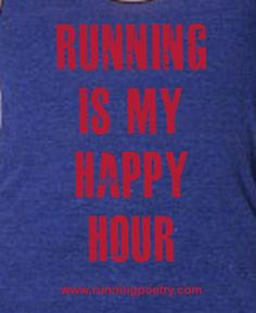 Items similar to Half marathon and Marathon running shirts for women Running is My Happy Hour Tank on Etsy Running Posters, Running Humor, Running Quotes, Girl Running, Running Motivation, Running Shirts, Running Workouts, Fitness Motivation, Trail Running