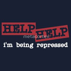 Monty Python and the Holy Grail - Help Help I'm Being Repressed by metacortex tshirt