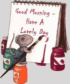 Good Morning, Have A Lovely Day morning good morning morning quotes good morning quotes