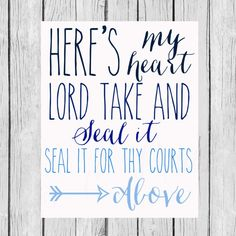 Here's My Heart Lord. Take and Seal It. Seal It by LoveandPrint, $4.00