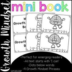 Enjoy this FREE Growth Mindset Mini-Book. Please make sure to leave feedback!:) PRODUCT Growth Mindset Mini-Book DIRECTIONS Print pages of the book that you want to use, make copies, cut in half, staple together and enjoy! RECOMMENDED USE
