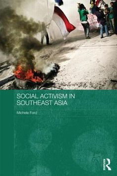 """""""Social activism in Southeast Asia"""" by M. Ford.  Classmark: 28.4.FOR.1a.  Available online via Dawsonera"""