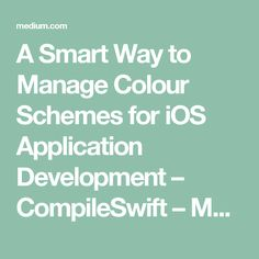 A Smart Way to Manage Colour Schemes for iOS Application Development – CompileSwift – Medium