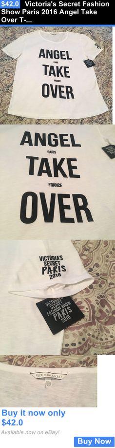 Women T Shirts: Victorias Secret Fashion Show Paris 2016 Angel Take Over T-Shirt Nwt Large BUY IT NOW ONLY: $42.0