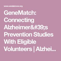 GeneMatch: Connecting Alzheimer's Prevention Studies With Eligible Volunteers | Alzheimer's Prevention Registry