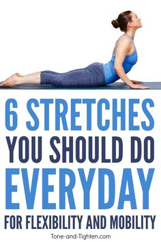 6 Stretches You Should Do Everyday To Improve Flexibility And Function