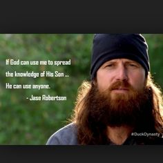 Jase Robertson from Duck Dynasty. I adore these people :) Jase Robertson, Robertson Family, Duck Dynasty, Dynasty Tv, Favorite Tv Shows, Favorite Quotes, Favorite Things, Me Quotes, Funny Quotes
