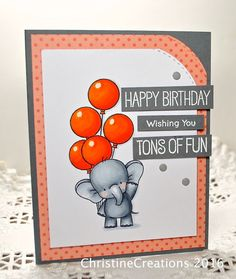 I like the layered balloons behind the elephant... as well as the colours used in this card. ChristineCreations: Tons of Fun