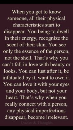 This is exactly how I see those I love. Or rather, don't see. Physical appearance is only half, or less, of what I experience when I talk to you.