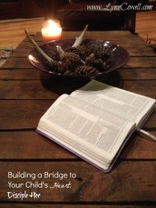 Week 6 in building a bridge to your child's heart - disciple her