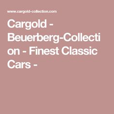 Cargold - Beuerberg-Collection - Finest Classic Cars -