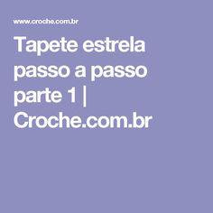 Tapete estrela passo a passo parte 1 | Croche.com.br