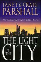 The Light in the City: Why Christians Must…