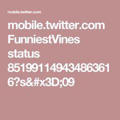 mobile.twitter.com FunniestVines status 851991149434863616?s=09