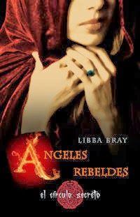 Angeles Rebeldes (Libba Bray) @ Historias Imaginarias