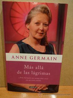 ANNE GERMAIN. MÁS ALLÁ DE LAS LÁGRIMAS.. ED / AGUILAR - 2011. LIBRO NUEVO.