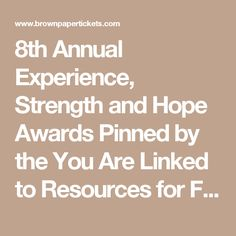 8th Annual Experience, Strength and Hope Awards Pinned by the You Are Linked to Resources for Families of People with Substance Use  Disorder cell phone / tablet app January 22, 2017;  Android- https://play.google.com/store/apps/details?id=com.thousandcodes.urlinked.lite   iPhone -  https://itunes.apple.com/us/app/you-are-linked-to-resources/id743245884?mt=8com