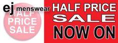 Ej Menswear, Sligo Half Price Sale is now on!
