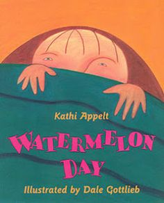 Book, Watermelon Day by Kathi Appelt:  Great book to do during the first week of school and have a watermelon cutting with your class and do some fun watermelon art activities