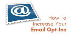 Knowing how to increase your email opt-ins is a powerful way to generate more leads for that precious business of yos. Here's how to increase email opt-ins.