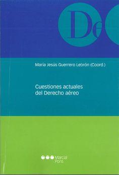 Cuestiones actuales del Derecho aéreo.  Marcial Pons, 2012.