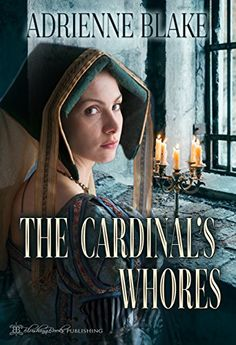 The Cardinal's Whores by Adrienne Blake…