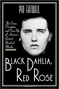 Black Dahlia, Red Rose: The Crime, Corruption, and Cover-... https://www.amazon.ca/dp/1631492268/ref=cm_sw_r_pi_awdb_t1_x_f8gGAb177G7KW